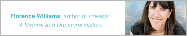 Florence Williams, author of Breasts: A Natural and Unnatural History